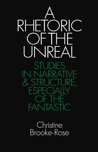A Rhetoric of the Unreal Paperback: Studies in Narrative and Structure, Especially of the Fantastic (Cambridge Paperback Library)