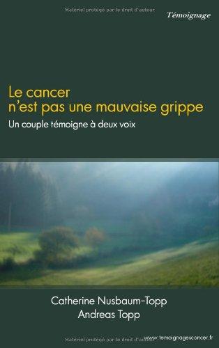Le cancer n'est pas une mauvaise grippe