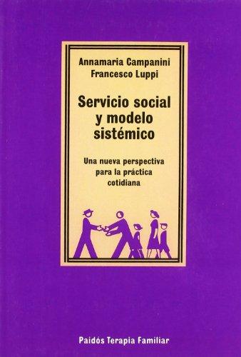 Servicio social y modelo sistémico: Una nueva perspectiva para la práctica cotidiana (Psicología Psiquiatría Psicoterapia) por Aanamaria Campanini