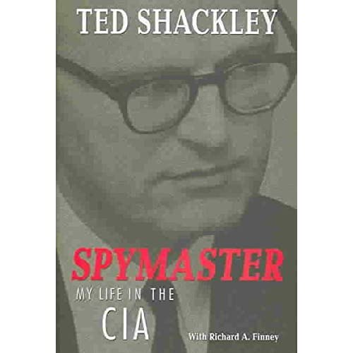 [(Spymaster : My Life in the CIA)] [By (author) Ted Shackley ] published on (June, 2005)