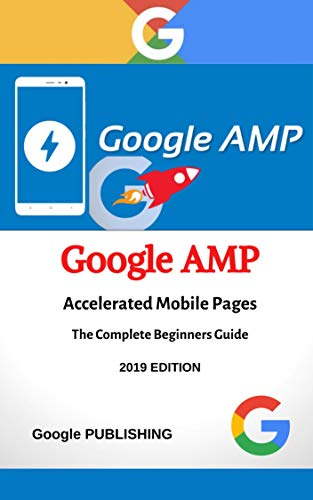 Google AMP - Accelerated Mobile Pages: A Hands-on, Example-Rich ...