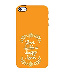 FUSON Love Build Happy Homes 3D Hard Polycarbonate Designer Back Case Cover for Apple iPhone 5