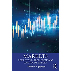 Markets: Perspectives from Economic and Social Theory (Economics as Social Theory) (English Edition)