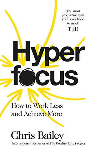 Hyperfocus: How to Work Less to Achieve More (English Edition)