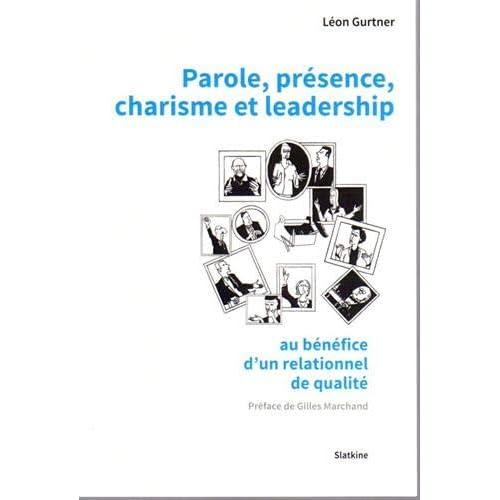 Parole, présence, charisme et leadership