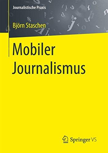 Mobiler Journalismus (Journalistische Praxis) (German Edition)