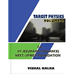 TARGET PHYSICS- VOLUME -1/PART-2 - FOR IIT-JEE/NEET/AIIMS/JIPMER/BITSAT/FOUNDATION 9TH/FOUNDATION 10TH