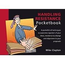[(Handling Resistance Pocketbook)] [ MANAGEMENT POCKETBOOKS ] [August, 2010]