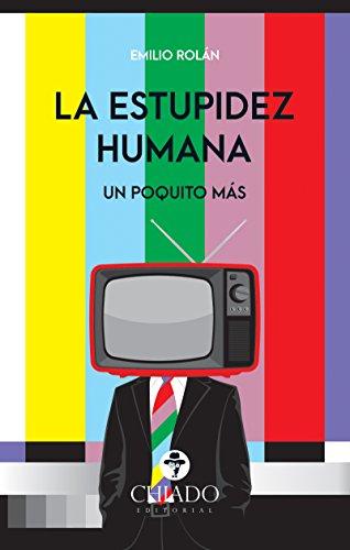La Estupidez Humana. Un poquito más