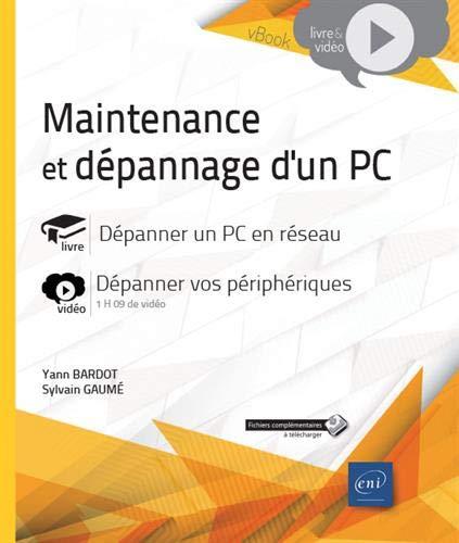Maintenance et dépannage d'un PC - Dépanner un PC en réseau - Complément vidéo : Dépanner vos périphériques par  Yann BARDOT, Sylvain GAUMÉ