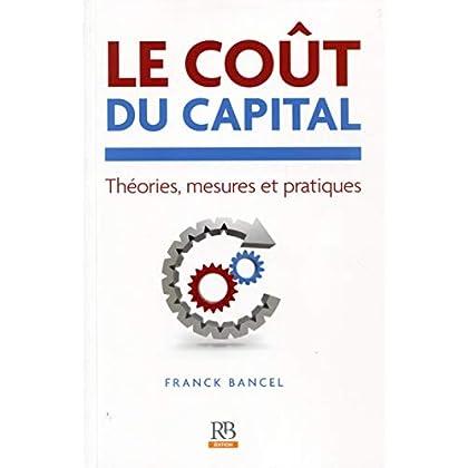 Le coût du capital: Théories, mesures et pratiques.