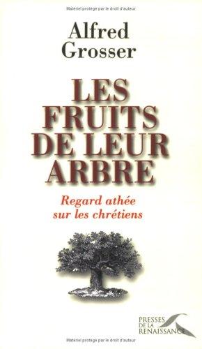 Les fruits de leur arbre : Regard athe sur les chrtiens