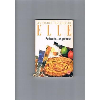 FICHES-CUISINE DE ELLE. Pâtisseries et gâteaux