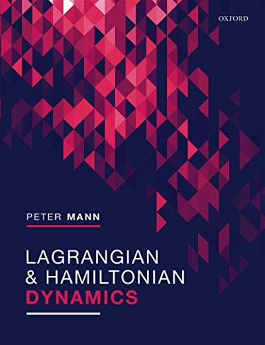Lagrangian and Hamiltonian Dynamics (English Edition)