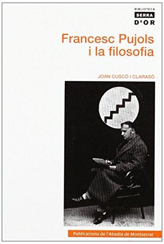 Francesc Pujols i la filosofia (Biblioteca Serra d'Or) de Joan Cuscó i Clarasó (12 nov 2012) Tapa blanda
