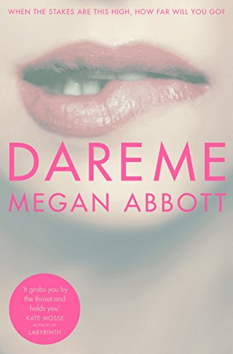Dare Me (English Edition) por Megan Abbott