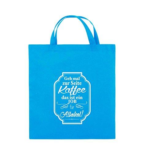 Comedy Bags - Geh mal zur Seite Kaffee das ist ein Job für Alkohol! - Jutebeutel - kurze Henkel - 38x42cm - Farbe: Schwarz / Pink Hellblau / Weiss