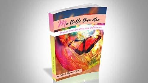ma bulle bien-être: un livre numérique pour vous redécouvrir par maman et femme