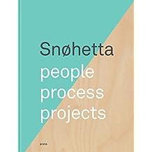 Snohetta: People, Process, Projects