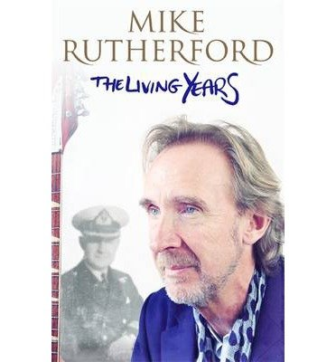 [(The Living Years)] [ By (author) Mike Rutherford ] [January, 2014]
