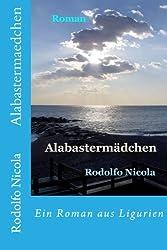 Alabastermaedchen: Ein Roman Aus Ligurien