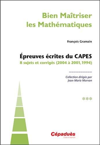 Épreuves écrites du CAPES tome 3 (2004 à 2001, 1994)