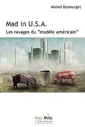 Mad in USA: Les ravages du modèle américain - Essai (L'Inconnu)