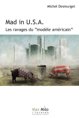 Mad in USA: Les ravages du modle amricain - Essais - documents (L'Inconnu)