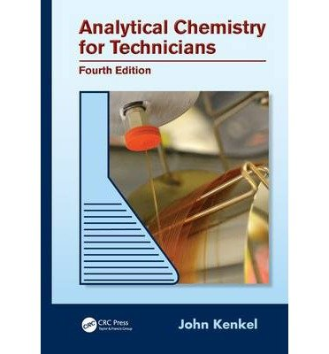 [ { Analytical Chemistry for Technicians, Fourth Edition (Revised) } ] BY ( Author ) Aug-2013 [ Hardcover ]