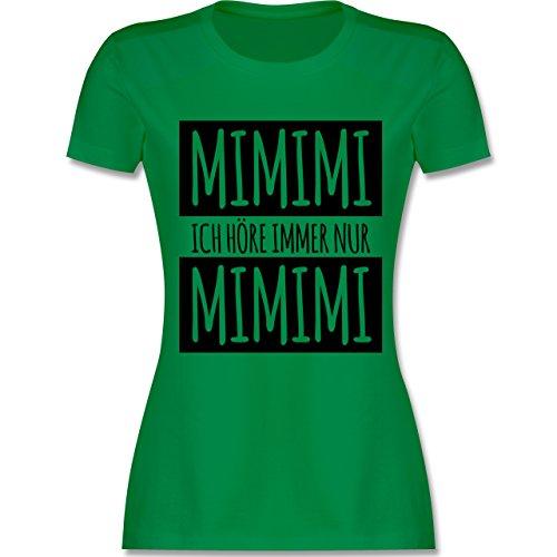 Nur Grünen T-shirt (Statement Shirts - Ich höre Immer nur Mimimi - L - Grün - L191 - Damen Tshirt und Frauen T-Shirt)
