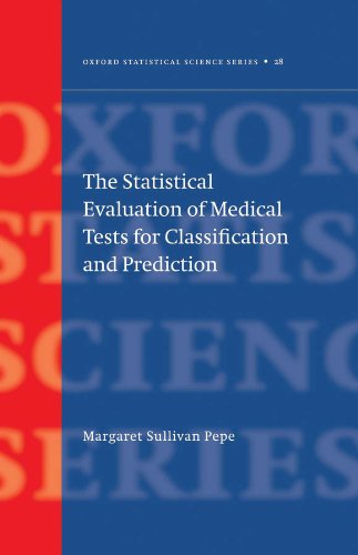 The Statistical Evaluation of Medical Tests for Classification and Prediction (Oxford Statistical Science Series Book 28) (English Edition)