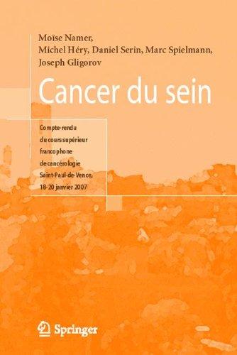 Cancer Du Sein: Compte Rendu Du Cours Superieur Francophone de Cancerologie, (Saint-Paul-de-Vence, 18-20 Janvier 2007)