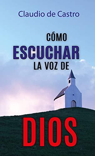 Cómo Escuchar la Voz de Dios (Libros de autoayuda nº 3) eBook ...