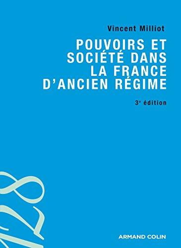 Pouvoirs et socit dans la France d'Ancien Rgime - 3ed