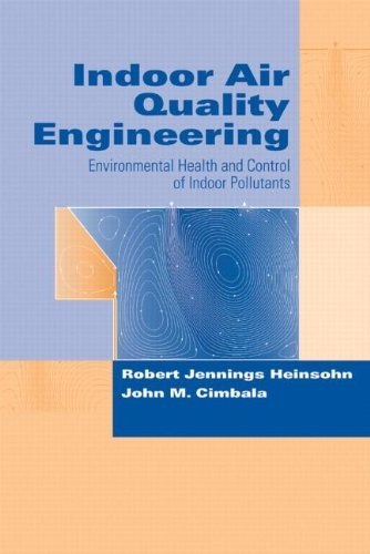 Indoor Air Quality Engineering: Environmental Health and Control of Indoor Pollutants (Drugs & the Pharmaceutical Sciences) by Robert Jennings Heinsohn (2003-01-15)