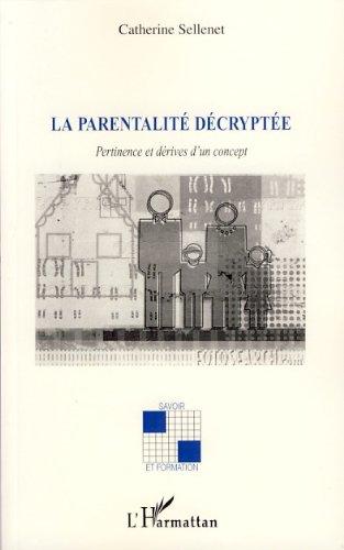 La parentalité décryptée : Pertinence et dérives d'un concept (Savoir et formation) par Catherine Sellenet