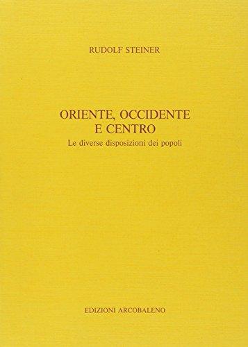 Oriente, Occidente e centro. Le diverse disposizioni dei popoli por Rudolf Steiner