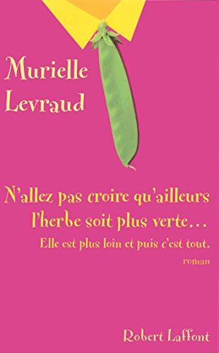 N'allez pas croire que l'herbe soit plus verte... par Murielle LEVRAUD