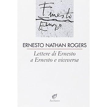 Lettere Di Ernesto A Ernesto E Viceversa