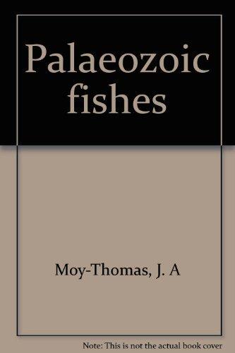 Palaeozoic Fishes by J. A. Moy-Thomas (1971-07-30)