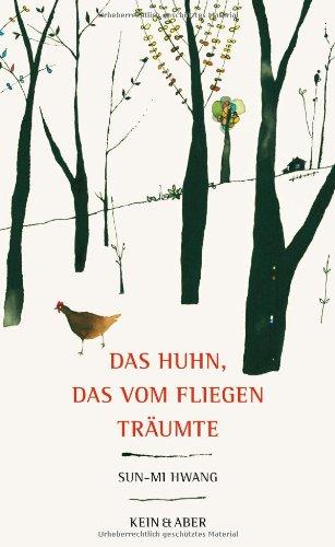 Buchseite und Rezensionen zu 'Das Huhn, das vom Fliegen träumte' von Sun-mi Hwang
