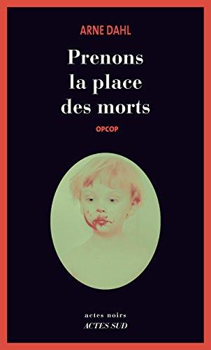 Prenons la place des morts: Opcop (Actes noirs) par Arne Dahl