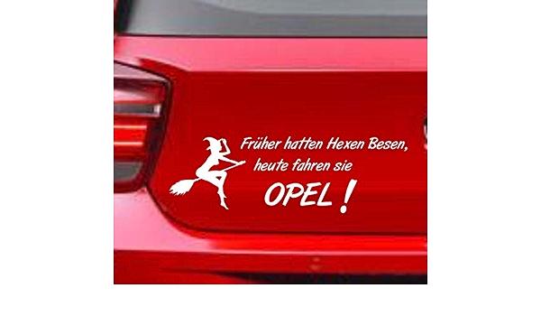 Supersticki Früher Hatten Hexen Besen Heute Fahren Sie Opel Witziger Spruch Auto Fun Funny Tuning Aufkleber Sticker Decal Aus Hochleistungsfolie Aufkleber Autoaufkleber Tuningaufkleber Racingauf Auto