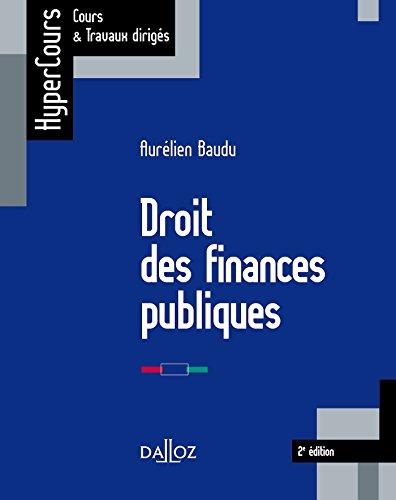 Droit des finances publiques - 2e éd. par Aurélien Baudu