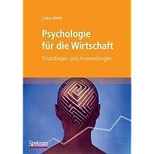 Psychologie für die Wirtschaft: Grundlagen und Anwendungen (German Edition)