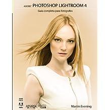 Adobe Photoshop Lightroom 4. Guía completa para fotógrafos (Photoclub)
