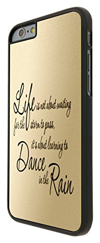 210 - Life is not About Waiting For The strorm to pass, It's About Learning to Dance in the rain Coque iPhone 6 6S 4.7 Design Fashion Trend Case Back Cover Métal et Plastique - Noir