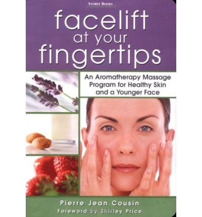 Facelift at Your Fingertips: An Aromatherapy Massage Program for Healthy Skin and a Younger Face (Paperback) - Common