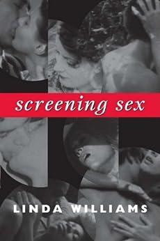 Screening Sex (a John Hope Franklin Center Book) von [Williams, Linda]