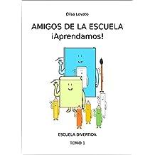Amigos de la escuela: ¡Aprendamos! (Escuela divertida nº 1) (Spanish Edition)
